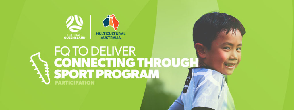 Football Queensland's Connecting Through Sport program with Multicultural Australia will promote social inclusion for migrants and refugees.