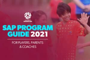 Football Queensland (FQ) has unveiled the 2021 SAP Program Guide which provides guidance and assistance to players, parents and coaches.